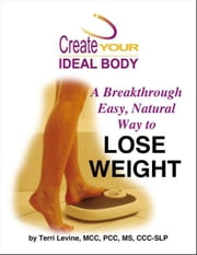 Create Your Ideal Body ebook by Levine, Terri