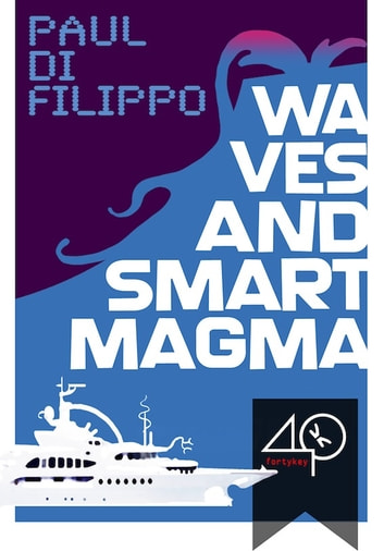 Waves and Smart Magma ebook by Paul Di Filippo