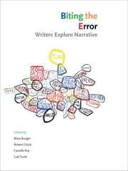 Biting the Error - Writers Explore Narrative ebook by Gail Scott,Robert Gluck,Camille Roy,Mary Burger