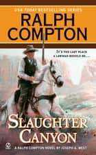 Ralph Compton Slaughter Canyon eBook by Ralph Compton, Joseph A. West