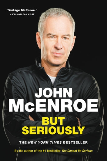 But Seriously ebook by John McEnroe