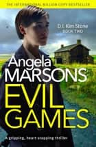 Evil Games - A gripping, heart-stopping thriller ebook by