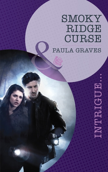 Smoky Ridge Curse (Mills & Boon Intrigue) (Bitterwood P.D., Book 3) eBook by Paula Graves