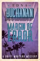 Margin of Error - A Britt Montero Mystery - Book Five ebook by Edna Buchanan