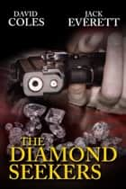 The Diamond Seekers ebook by David Coles, Jack Everett