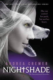 Nightshade: Book 1 - Book 1 ebook by Andrea Cremer