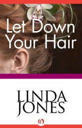 Let Down Your Hair ebook by Linda Winstead Jones