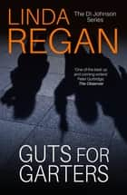 Guts for Garters eBook by Linda Regan