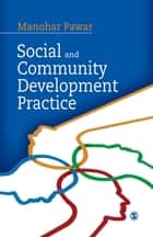 Social and Community Development Practice ebook by Manohar Pawar
