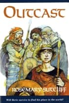 Outcast ebook by Rosemary Sutcliff, Richard Kennedy
