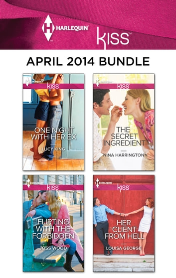 Harlequin KISS April 2014 Bundle - An Anthology ebook by Lucy King,Joss Wood,Nina Harrington,Louisa George