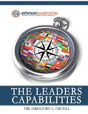 The Leaders Capabilities ebook by Dr. Gregory L. Cruell