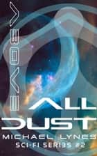 Above All Dust - SciFi Stories, #2 ebook by