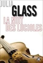 La nuit des lucioles ebook by Anne Damour, Julia Glass