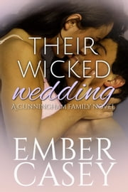 Their Wicked Wedding - The Cunningham Family, Book 5 ebook by Ember Casey