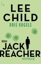 3 kogels ebook by Lee Child