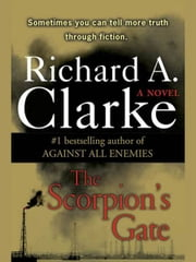 The Scorpion's Gate ebook by Richard A. Clarke