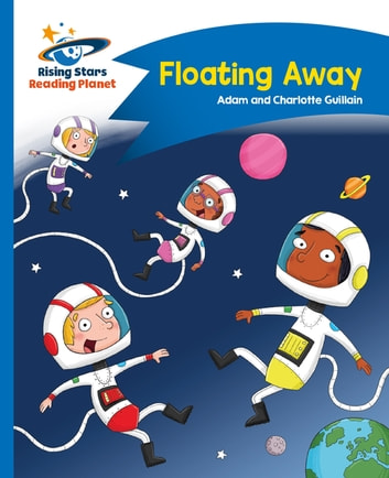 Reading Planet - Floating Away - Blue: Comet Street Kids ebook by Adam Guillain,Charlotte Guillain