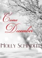 Come December ebook by Holly Schindler
