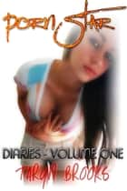 Porn Star Diaries: Volume One ebook by Taryn Brooks