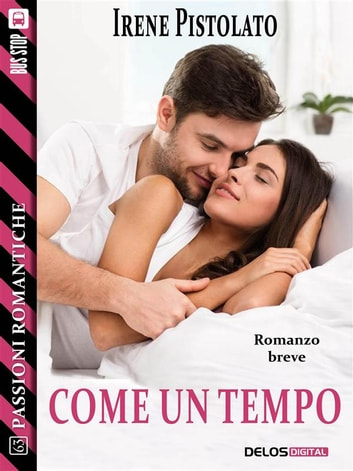 Come un tempo ebook by Irene Pistolato