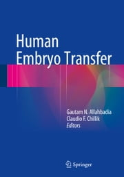 Human Embryo Transfer ebook by Claudio F. Chillik,Gautam N. Allahbadia
