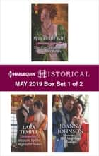 Harlequin Historical May 2019 - Box Set 1 of 2 ebook by Marguerite Kaye, Lara Temple, Joanna Johnson