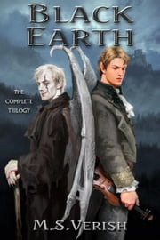 Black Earth (The Complete Trilogy) ebook by M.S. Verish