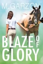 Blaze of Glory ebook by M. Garzon