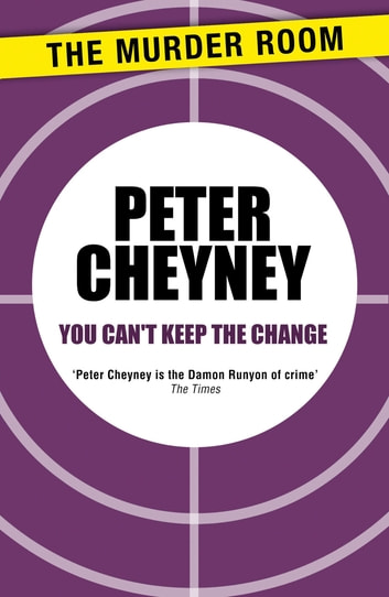 You Can't Keep the Change ebook by Peter Cheyney