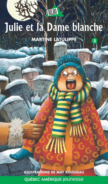 Julie 05 - Julie et la Dame blanche ebook by Martine Latulippe