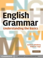 English Grammar - Understanding the Basics ebook by Evelyn P. Altenberg,Robert M. Vago