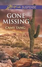 Gone Missing ebook by Camy Tang
