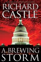 Derrick Storm Shorts - A Brewing Storm ebook by Richard Castle