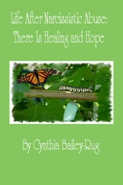Life After Narcissistic Abuse: There Is Healing and Hope ebook by Kobo.Web.Store.Products.Fields.ContributorFieldViewModel