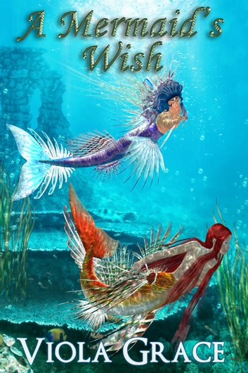 A Mermaid's Wish ebook by Viola Grace