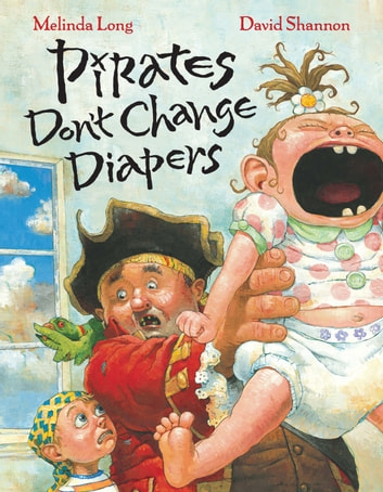 Pirates Don't Change Diapers ebook by Melinda Long