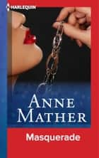 Masquerade ebook by Anne Mather
