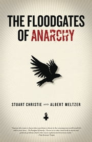 The Floodgates of Anarchy ebook by Stuart Christie,Albert Meltzer