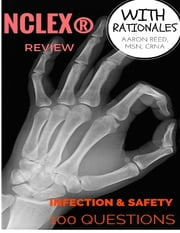 Nclex® Review - Infection & Safety ebook by Aaron Reed