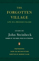 The Forgotten Village - Life in a Mexican Village ebook by John Steinbeck