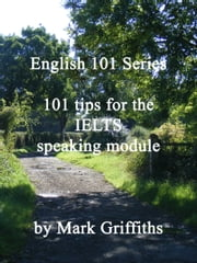 101 Tips for the IELTS Speaking Module ebook by Mark Griffiths