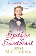 The Spitfire Sweetheart ebook by Beryl Matthews