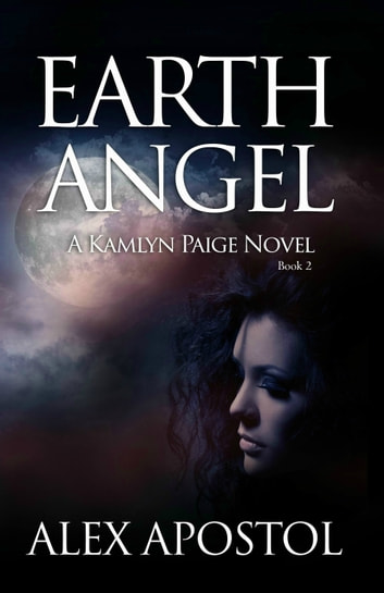 Earth Angel: A Kamlyn Paige Novel (Book #2) ebook by Alex Apostol