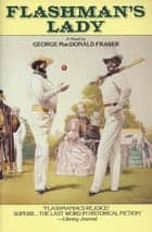Flashman's Lady ebook by George MacDonald Fraser