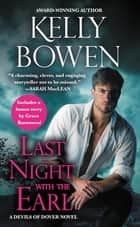 Last Night With the Earl - Includes a bonus novella ebook by Kelly Bowen
