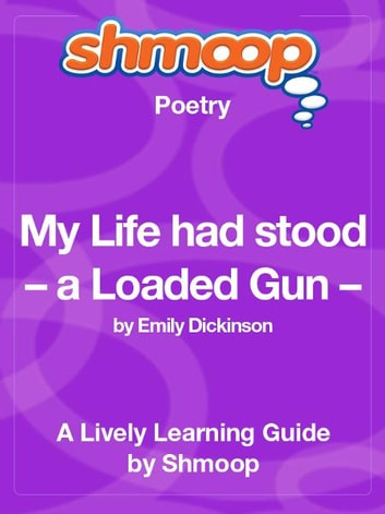 emily dickinson my life had stood a loaded gun essay by Emily Dickinson