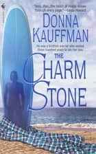 The Charm Stone ebook by Donna Kauffman