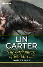 The Enchantress of World's End ebook by