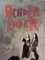 Bender Ender ebook by Al Dente